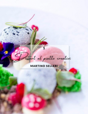 Martino Selleri Dessert al piatto creativi